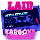 Laid (In the Style of James) [Karaoke Version]