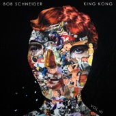 Bob Schneider - King Kong, Vol. 3 - EP  artwork