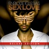 SEX AND LOVE (Deluxe Edition), Enrique Iglesias