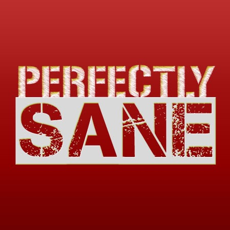 The Perfectly Sane Show