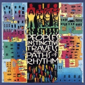 Peoples' Instinctive Travels & the Paths of Rhythm - A Tribe Called Quest