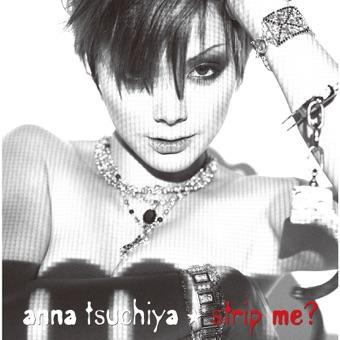 strip me? – 土屋アンナ
