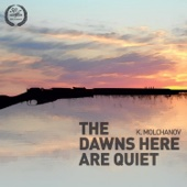The Dawns Here Are Quiet: Prologue