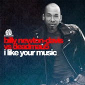 I Like Your Music (Billy Newton-Davis vs. deadmau5) - Single