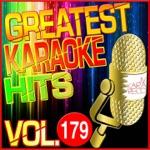 Greatest Karaoke Hits, Vol. 179 (Karaoke Version)