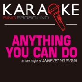 Anything You Can Do (Karaoke Instrumental Version) [In the Style of Annie Get Your Gun]
