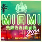 Miami Sessions 2014 - Ministry of Sound