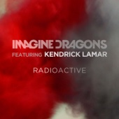 Radioactive (feat. Kendrick Lamar)
