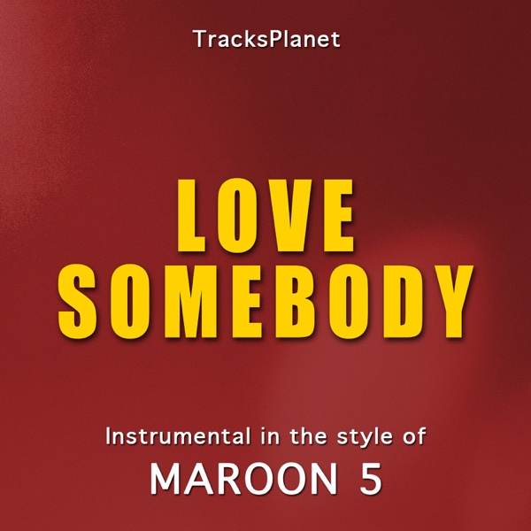 Love Somebody Album Cover by Tracks Planet