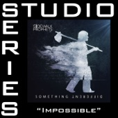 Impossible (Studio Series Performance Track)