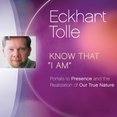 """Know That """"I Am"""" - Eckhart Tolle Cover Art"""