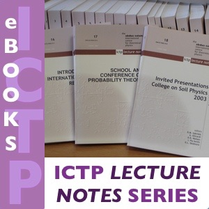 ICTP Lecture Notes Series (LNS)