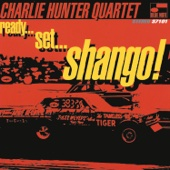 Charlie Hunter Quartet - Ready...Set...Shango! artwork