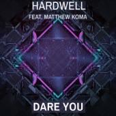 Dare You (Radio Edit) [feat. Matthew Koma] - Single
