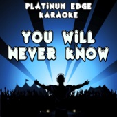 You Will Never Know (Karaoke Version) [Originally Performed By Imany]