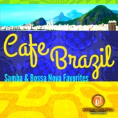 Cafe Brazil: Samba and Bossa Nova Lounge