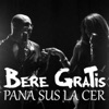 Pana Sus La Cer (feat. Mellina) - Single, Bere Gratis