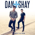 Dan + Shay 19 You & Me