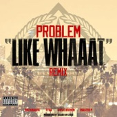Like Whaaat (Remix) [feat. Wiz Khalifa, Tyga, Chris Brown & Master P] - Single