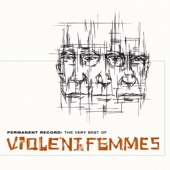Permanent Record: The Very Best of the Violent Femmes - Violent Femmes