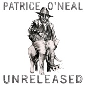 Cover to Patrice O'Neal's Unreleased