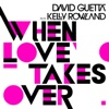 When Love Takes Over (feat. Kelly Rowland ) [Donaeo Remix] - Single, David Guetta