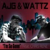 I'm so Gone (feat. Chris Rene) - Single, Ajg & Wattz