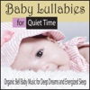 Baby Lullabies for Quiet Time Organic Bell Baby Music for Deep Dreams and Energized Sleep