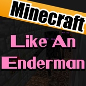 Like an Enderman (Full Song) [A Very Crazy Minecraft Parody of Griefer Gangnam Style]