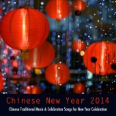 Chinese New Year 2014 - Chinese Traditional Music & Celebration Songs for New Year Celebration