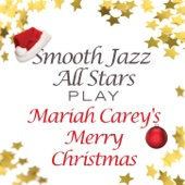 Smooth Jazz All Stars Play Mariah Carey's Merry Christmas