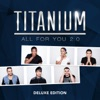 All For You 2.0 (Deluxe Edition), Titanium