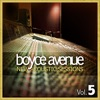 New Acoustic Sessions, Vol. 5, Boyce Avenue