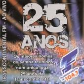 25 Anos: Transcontinental FM (Ao Vivo)