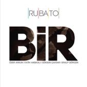 Rubato Bir / One