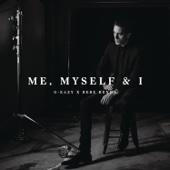 Me, Myself & I - G-Eazy X Bebe Rexha