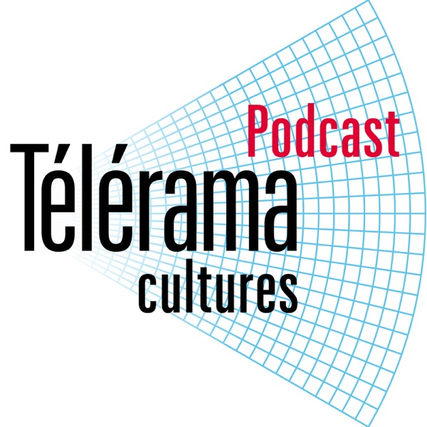 Télérama.fr - Podcast Cultures