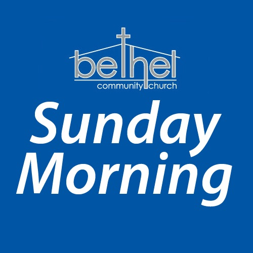 Bethel Sunday Morning Podcast