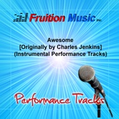 Awesome (Originally Performed by Charles Jenkins) [Instrumental Performance Tracks]