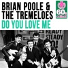 Do You Love Me (Remastered) - Single, Brian Poole & The Tremeloes
