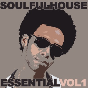 Essential Soulful House, Vol. 1 - Various Artists