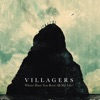 Where Have You Been All My Life?, Villagers