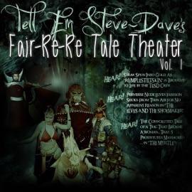 Tell Em Steve Dave Fair-re-re Tale Theater (Unabridged) - Bryan Johnson, Walter Flanagan & Brian Quinn mp3 listen download