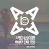 Gariy, Hacker & Brad Rock - What Can I Do (Original Mix)