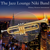 The Jazz Lounge Niki Band Plays Whitney Houston's Songs (Karaoke Version)