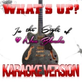 What's Up? (In the Style of 4 Non Blondes) [Karaoke Version]