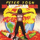 No Nuclear War - Peter Tosh