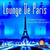 Lounge de Paris: Chilled French Cocktail Grooves