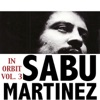 In Orbit, Vol. 3, Sabu Martinez