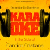 Pescador De Hombres (In the Style of Cancion Cristiana) [Karaoke Version]